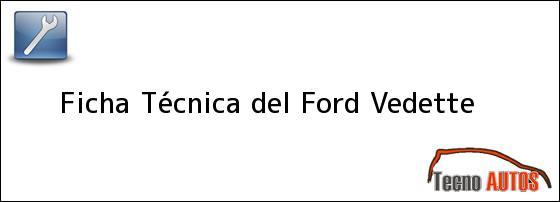 Ficha Técnica del <i>Ford Vedette</i>
