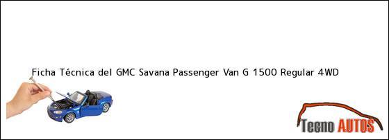 Ficha Técnica del GMC Savana Passenger Van G 1500 Regular 4WD