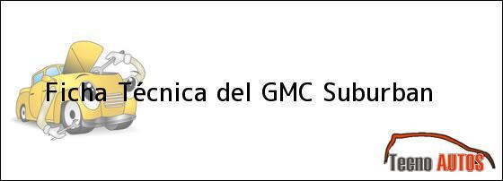Ficha Técnica del <i>GMC Suburban</i>