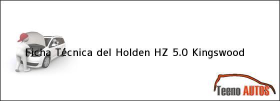 Ficha Técnica del <i>Holden HZ 5.0 Kingswood</i>