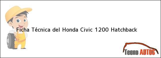 Ficha Técnica del <i>Honda Civic 1200 Hatchback</i>