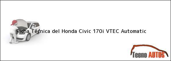 Ficha Técnica del <i>Honda Civic 170i VTEC Automatic</i>