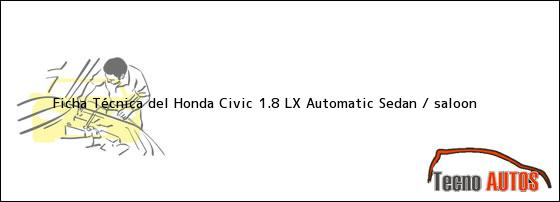 Ficha Técnica del Honda Civic 1.8 LX Automatic Sedan / saloon