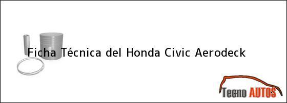 Ficha Técnica del Honda Civic Aerodeck