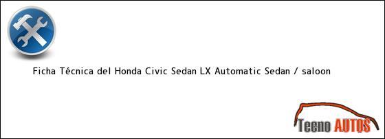 Ficha Técnica del Honda Civic Sedan LX Automatic Sedan / saloon