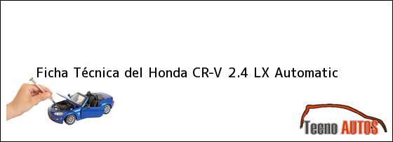 Ficha Técnica del Honda CR-V 2.4 LX Automatic