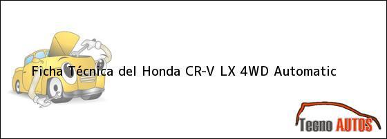 Ficha Técnica del Honda CR-V LX 4WD Automatic