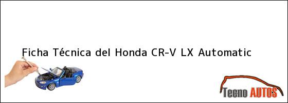 Ficha Técnica del Honda CR-V LX Automatic