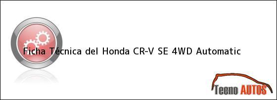 Ficha Técnica del Honda CR-V SE 4WD Automatic