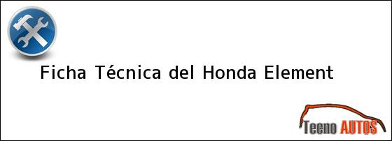 Ficha Técnica del <i>Honda Element</i>