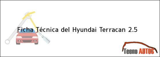 Ficha Técnica del Hyundai Terracan 2.5