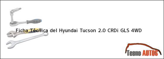 Ficha Técnica del Hyundai Tucson 2.0 CRDi GLS 4WD
