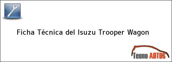 Ficha Técnica del <i>Isuzu Trooper Wagon</i>