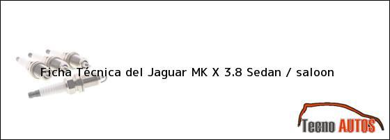 Ficha Técnica del Jaguar MK X 3.8 Sedan / saloon