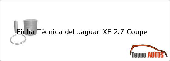 Ficha Técnica del Jaguar XF 2.7 Coupe