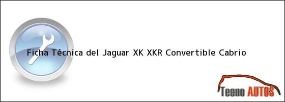 Ficha Técnica del Jaguar XK XKR Convertible Cabrio