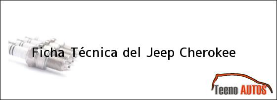 Ficha Técnica del <i>Jeep Cherokee</i>