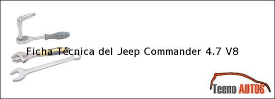 Ficha Técnica del <i>Jeep Commander 4.7 V8</i>