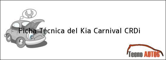 Ficha Técnica del <i>Kia Carnival CRDi</i>
