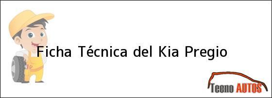 Ficha Técnica del <i>Kia Pregio</i>