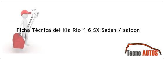 Ficha Técnica del Kia Rio 1.6 SX Sedan / saloon