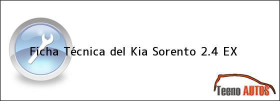 Ficha Técnica del <i>Kia Sorento 2.4 EX</i>