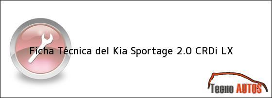 Ficha Técnica del <i>Kia Sportage 2.0 CRDi LX</i>