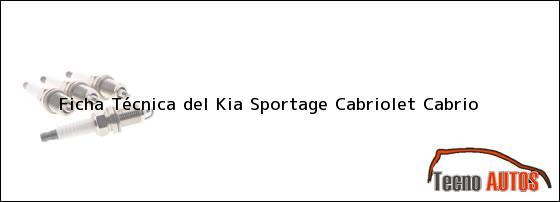 Ficha Técnica del <i>Kia Sportage Cabriolet Cabrio</i>