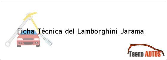 Ficha Técnica del <i>Lamborghini Jarama</i>