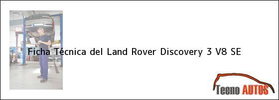 Ficha Técnica del Land Rover Discovery 3 V8 SE