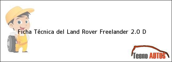 Ficha Técnica del <i>Land Rover Freelander 2.0 D</i>