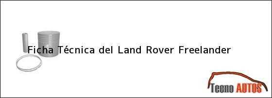 Ficha Técnica del <i>Land Rover Freelander</i>