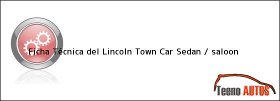 Ficha Técnica del Lincoln Town Car Sedan / saloon