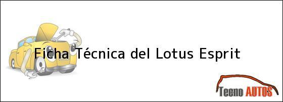 Ficha Técnica del <i>Lotus Esprit</i>