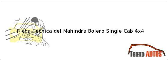 Ficha Técnica del <i>Mahindra Bolero Single Cab 4x4</i>