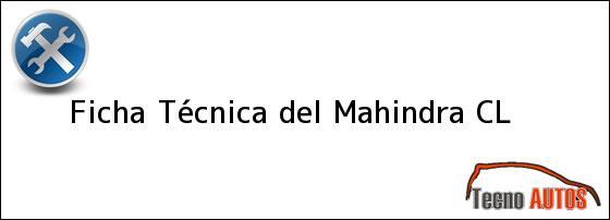 Ficha Técnica del Mahindra CL
