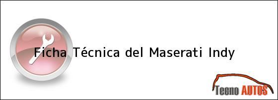 Ficha Técnica del <i>Maserati Indy</i>