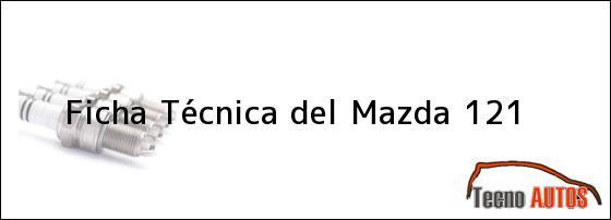 Ficha Técnica del <i>Mazda 121</i>