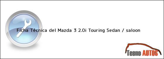 Ficha Técnica del Mazda 3 2.0i Touring Sedan / saloon