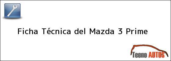 Ficha Técnica del Mazda 3 Prime