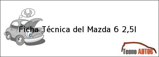 Ficha Técnica del Mazda 6 2,5l