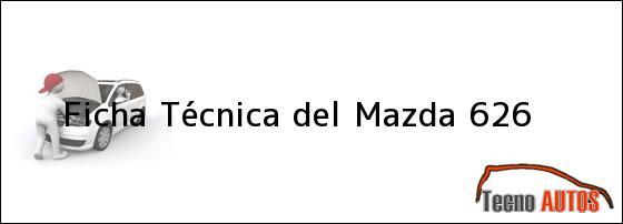 Ficha Técnica del <i>Mazda 626</i>
