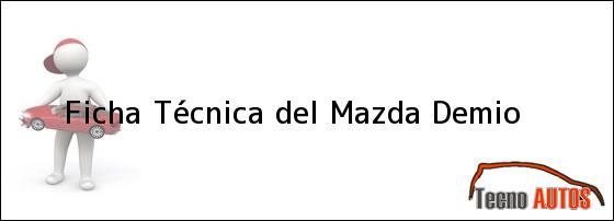 Ficha Técnica del <i>Mazda Demio</i>
