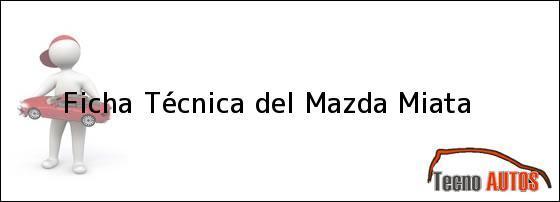 Ficha Técnica del Mazda Miata