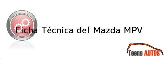 Ficha Técnica del <i>Mazda MPV</i>