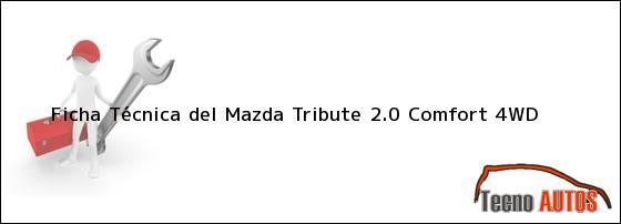 Ficha Técnica del <i>Mazda Tribute 2.0 Comfort 4WD</i>