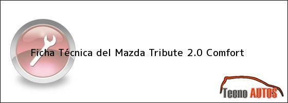 Ficha Técnica del Mazda Tribute 2.0 Comfort