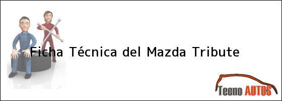 Ficha Técnica del Mazda Tribute