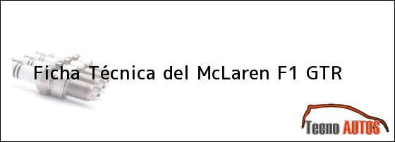 Ficha Técnica del McLaren F1 GTR
