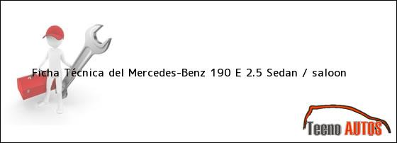 Ficha Técnica del Mercedes-Benz 190 E 2.5 Sedan / saloon